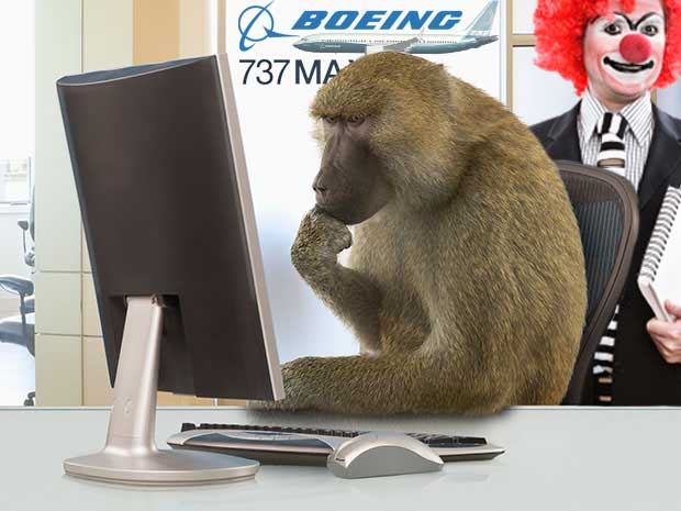 Boeing 737 Max was designed by clowns who were supervised by monkeys.